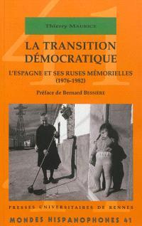 La transition démocratique : l'Espagne et ses ruses mémorielles (1976-1982)