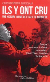 Ils y ont cru : une histoire intime de l'Italie de Mussolini