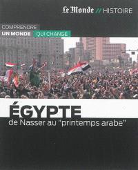 Egypte : de Nasser au printemps arabe