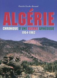 Algérie : chronique d'une guerre amnésique, 1954-1962