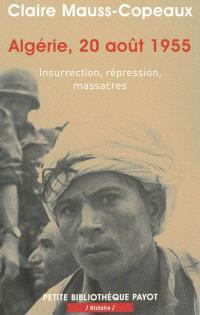Algérie, 20 août 1955 : insurrection, répression, massacres