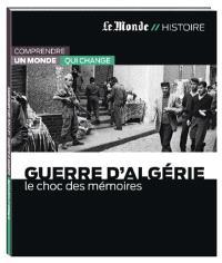 Guerre d'Algérie : le choc des mémoires