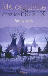 Ma captivité chez les Sioux
