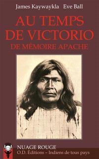 Au temps de Victorio : de mémoire apache