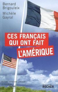 Ces Français qui ont fait l'Amérique