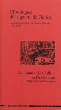 Chroniques de la guerre de Floride : une Saint-Barthélemy au Nouveau Monde (1562-1568)