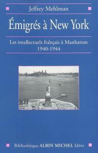 Emigrés à New York : les intellectuels français à Manhattan, 1940-1944