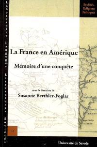 La France en Amérique : mémoire d'une conquête