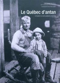 Le Québec d'antan : à travers la carte postale ancienne