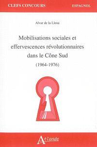 Mobilisations sociales et effervescences révolutionnaires dans le Cône Sud : 1964-1976