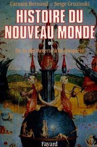Histoire du nouveau monde. Volume 1, De la découverte à la conquête, une expérience européenne : 1492-1550