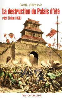 La destruction du Palais d'été : journal d'un interprète en Chine, Pékin 1860