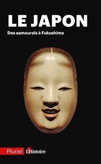 Le Japon : des samouraïs à Fukushima