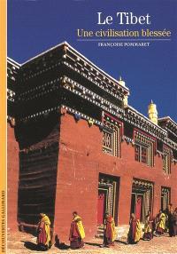 Le Tibet, une civilisation blessée