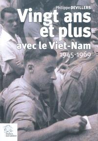 Vingt ans et plus avec le Viêt-Nam : 1945-1969