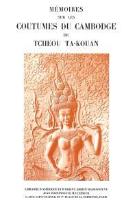 Oeuvres posthumes de Paul Pelliot. Volume 3, Mémoires sur les coutumes du Cambodge de Tcheou Ta-kouan : version nouvelle suivie d'un commentaire inachevé