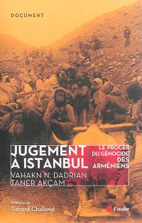 Jugement à Istanbul : le procès du génocide des Arméniens