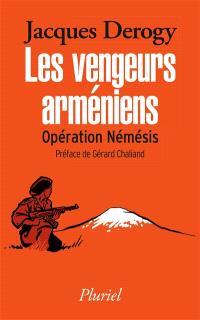 Les vengeurs arméniens : opération Némésis
