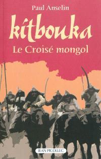 Kitbouka, le croisé mongol