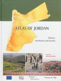 Atlas of Jordan : history, territories and society