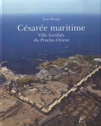 Césarée maritime : ville fortifiée du Proche-Orient
