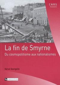 La fin de Smyrne : du cosmopolitisme aux nationalismes