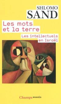 Les mots et la terre : les intellectuels en Israël