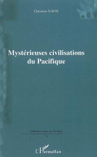 Mystérieuses civilisations du Pacifique : essai