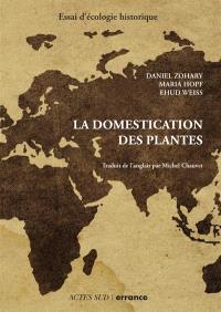 La domestication des plantes : origine et diffusion des plantes domestiquées en Asie du Sud-Ouest, en Europe et dans le bassin méditerranéen