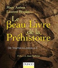 Le beau livre de la préhistoire : de Toumaï à Lascaux 4