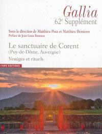 Le sanctuaire de Corent (Puy-de-Dôme, Auvergne) : vestiges et rituels
