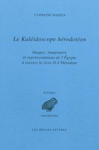 Le kaléidoscope hérodotéen : images, Imaginaire et représentations de l'Egypte à travers le livre II d'Hérodote