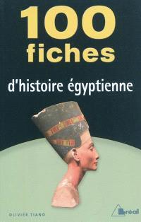 100 fiches d'histoire égyptienne