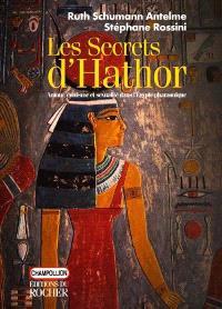 Les secrets d'Hathor : amour, érotisme et sexualité dans l'Egypte pharaonique