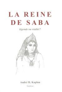 La reine de Saba : légende ou réalité ?