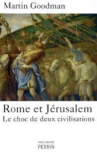 Rome et Jérusalem : le choc de deux civilisations