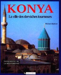 Konya : la ville des derviches tourneurs