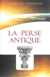 La Perse antique et la civilisation iranienne