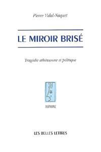 Le miroir brisé : tragédie athénienne et politique