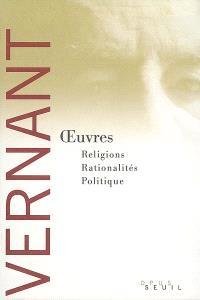 Oeuvres : religions, rationalités, politique