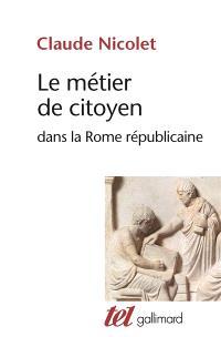 Le Métier de citoyen dans la Rome républicaine
