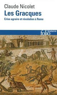 Les Gracques : crise agraire et révolution à Rome