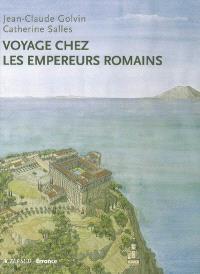 Voyage chez les empereurs romains : Ier siècle av. J.-C.-IVe siècle apr. J.-C.