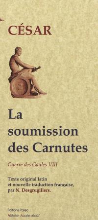 Guerre des Gaules. Volume 8, La soumission des Carnutes