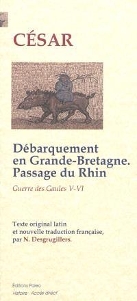 Guerre des Gaules, Second débarquement en Grande-Bretagne, expéditions en Germanie : livres V et VI