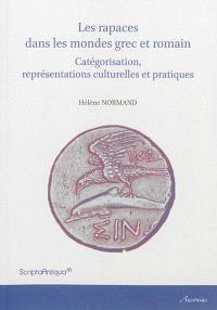 Les rapaces dans les mondes grec et romain : catégorisation, représentations culturelles et pratiques