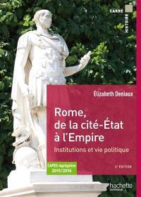 Rome, de la cité-Etat à l'Empire : institutions et vie politique aux IIe et Ier siècles av. J.-C. : Capes, agrégation 2015-2016