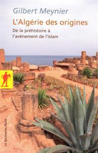 L'Algérie des origines : de la préhistoire à l'avènement de l'Islam