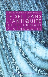 Le sel dans l'Antiquité ou Les cristaux d'Aphrodite