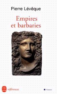Empires et barbaries : IIIe siècle avant J.-C.-Ier siècle après J.-C.